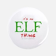 "It's an Elf Thing 3.5"" Button (100 pack)"