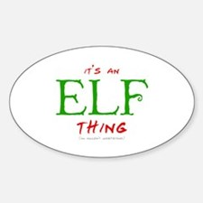 It's an Elf Thing Oval Decal