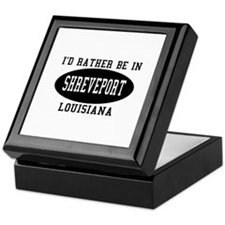 I'd Rather Be in Shreveport, Keepsake Box