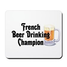 French Beer Drinking Champ Mousepad