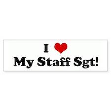 I Love My Staff Sgt! Bumper Bumper Sticker