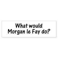 Morgan Lefay Bumper Bumper Sticker