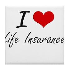 I Love Life Insurance Tile Coaster