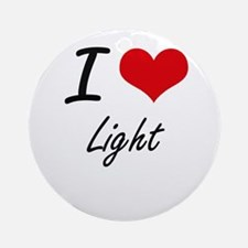 I Love Light Round Ornament