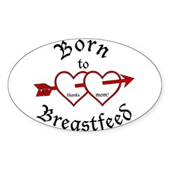 Born to Brestfeed Oval Decal