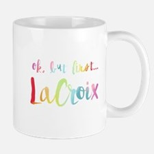 But First LaCroix Mugs