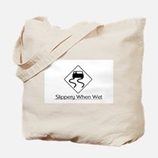 Slippery When Wet Tote Bag