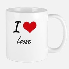 I Love Loose Mugs