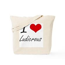 I Love Ludicrous Tote Bag