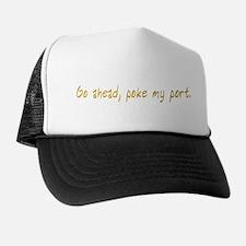 Go ahead, poke my port. Trucker Hat