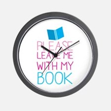 Please leave me with my book Wall Clock
