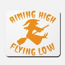 AIMING HIGH - flying low witch on a broo Mousepad