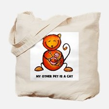 my other pet is a cat Tote Bag