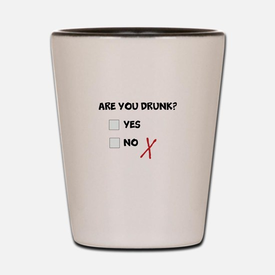 Are you drunk? Yes No Check Box Shot Glass