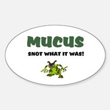 MUCUS - SNOT WHAT IT WAS! Decal