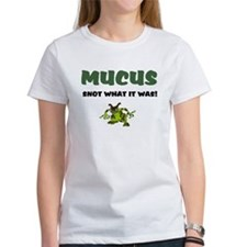 MUCUS - SNOT WHAT IT WAS T-Shirt