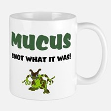 MUCUS - SNOT WHAT IT WAS! Mugs