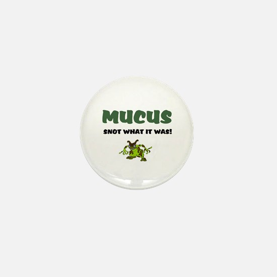 MUCUS - SNOT WHAT IT WAS! Mini Button