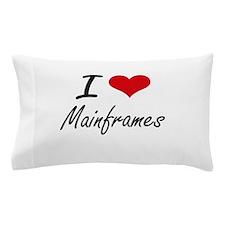 I Love Mainframes Pillow Case