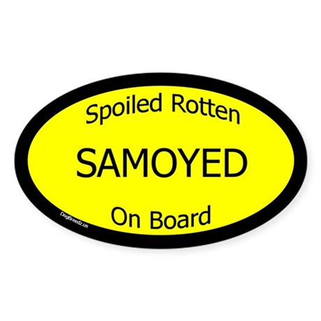 Spoiled Samoyed On Board Oval Sticker
