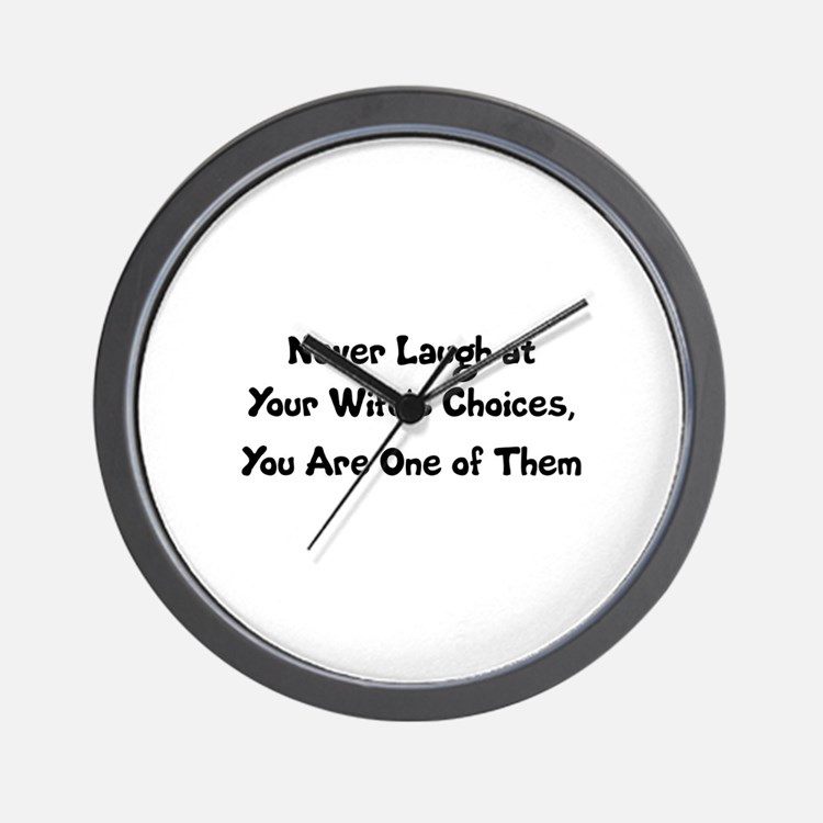 Never Laugh at Your Wife's Choices, You Wall Clock