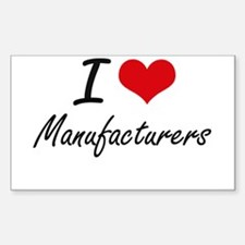 I Love Manufacturers Decal