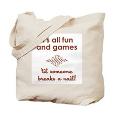 ITS ALL FUN AND GAM... Tote Bag