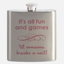 ITS ALL FUN AND GAM... Flask