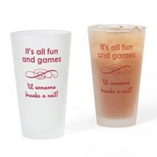 ITS ALL FUN AND GAM... Drinking Glass