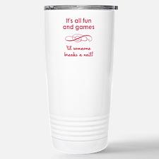 ITS ALL FUN AND GAM... Travel Mug