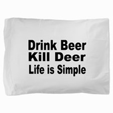 Life is Simple Pillow Sham