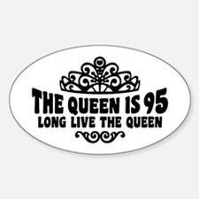 The Queen is 95 Decal