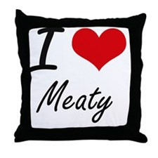 I Love Meaty Throw Pillow