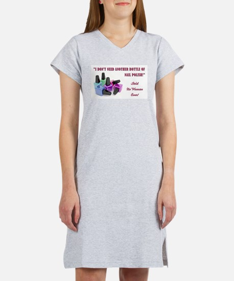 I DON'T NEED... Women's Nightshirt