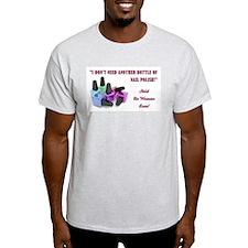 I DON'T NEED... T-Shirt