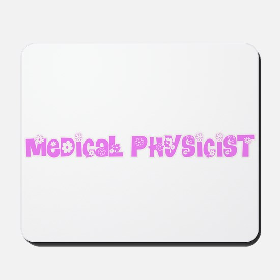 Medical Physicist Pink Flower Design Mousepad