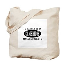 I'd Rather Be in Cambridge, M Tote Bag