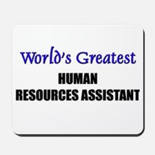 Worlds Greatest HUMAN RESOURCES ASSISTANT Mousepad
