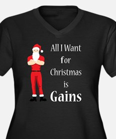 All I Want For Christmas is Gain Plus Size T-Shirt