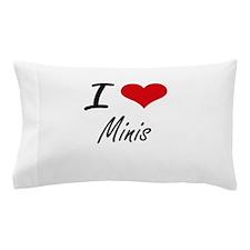 I Love Minis Pillow Case