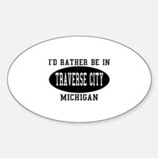 I'd Rather Be in traverse Cit Oval Decal
