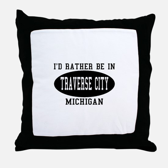 I'd Rather Be in traverse Cit Throw Pillow