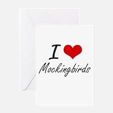 I Love Mockingbirds Greeting Cards