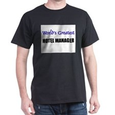 Worlds Greatest HOTEL MANAGER T-Shirt