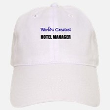Worlds Greatest HOTEL MANAGER Baseball Baseball Cap