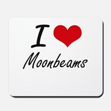I Love Moonbeams Mousepad