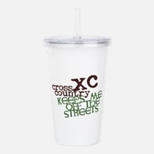 XC Keeps off Streets © Acrylic Double-wall Tumbler