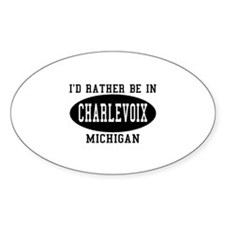 I'd Rather Be in Charlevoix, Oval Decal