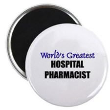 Worlds Greatest HOSPITAL PHARMACIST Magnet