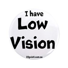 I Have Low Vision Button